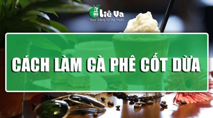 công thức làm cafe cốt dừa