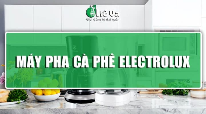 máy pha cafe electrolux