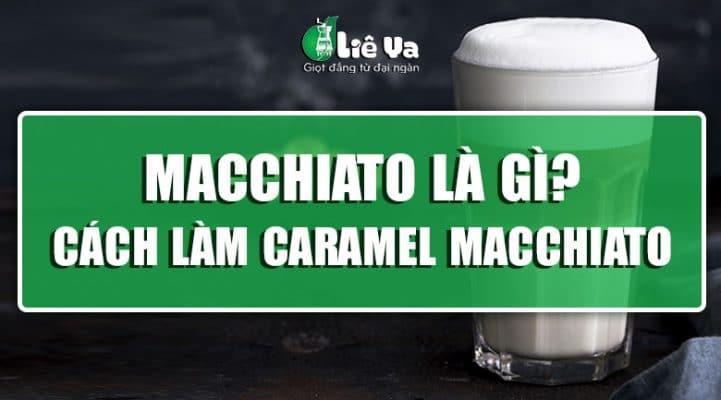 macchiato là gì
